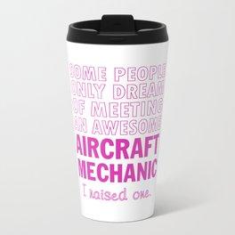 AIRCRAFT MECHANIC'S MOM Travel Mug