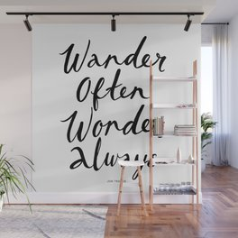 Wander Often Wonder Always™ Wall Mural