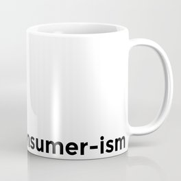 PostNeoConsumer-ism Coffee Mug