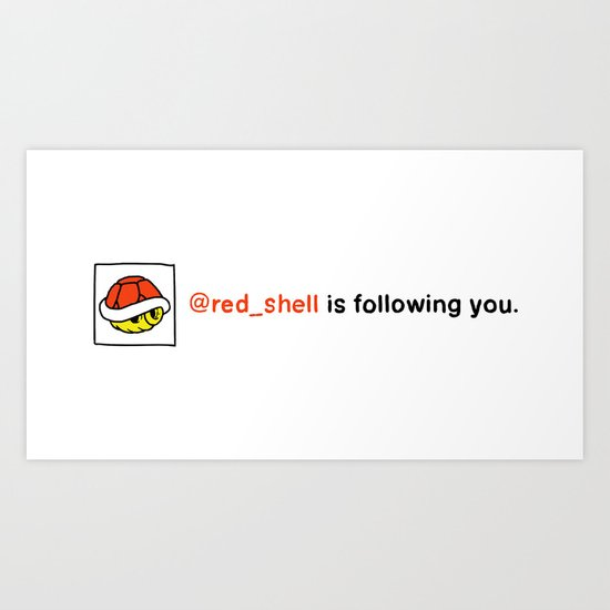 @red_shell is following you. Art Print