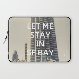 San Francisco (Let Me Stay in SF Bay) Laptop Sleeve
