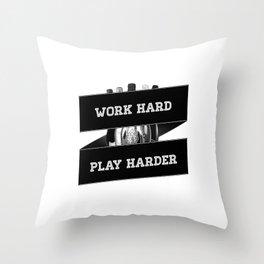 Work Hard, Play Harder Throw Pillow