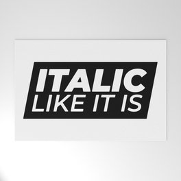 // Italic Like It Is // Welcome Mat