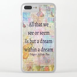 A Dream Within a Dream quote by Edgar Allan Poe Clear iPhone Case