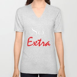 So Extra Unisex V-Neck