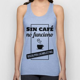 I Don't Work Without Coffee, Sorry For The Inconvenience (B/W) Unisex Tank Top