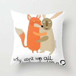 Why can't we all just get along? Throw Pillow