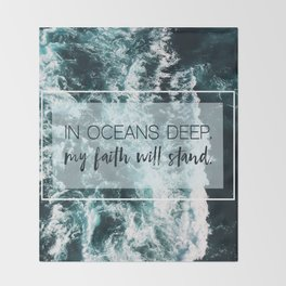 In Oceans Deep My Faith Will Stand Throw Blanket