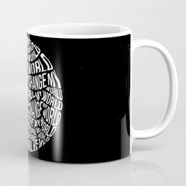 Nothing's Gonna Change My World Coffee Mug