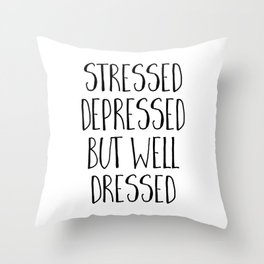 Well Dressed Funny Quote Throw Pillow