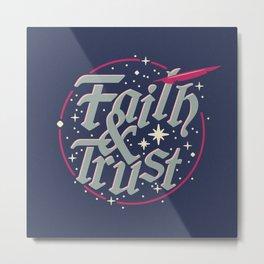 Faith and Trust Metal Print