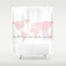 Not all Those Who Wander are Lost in Blush Pink and Gray Shower Curtain