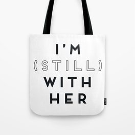 I'm (Still) With Her Tote Bag