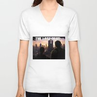 the last of us V-neck T-shirts featuring The Last of Us by Icemanire