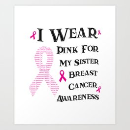 I Wear Pink For My Sister Breast Cancer Awareness Art Print