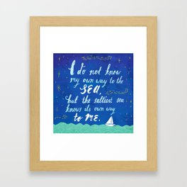 I do not know my own way to the sea Framed Art Print