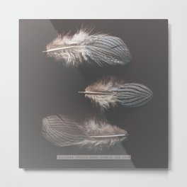 Feathers appear when angels are near Metal Print