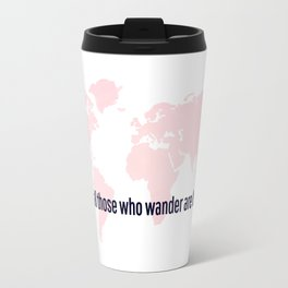 Not All Those Who Wander Are Lost Pink Map San Serif Travel Mug