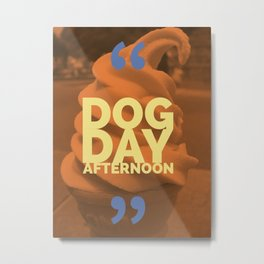 Dog Day Afternoon poster Metal Print
