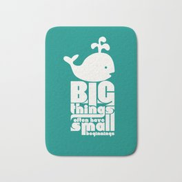 Big Things often have Small Beginnings Bath Mat