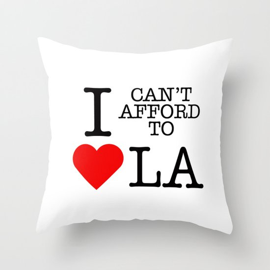 Can't afford to love LA Throw Pillow