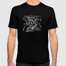 You are what you love and not what loves you back Black Mens Fitted Tee MEDIUM