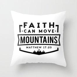 Faith can move Mountains Throw Pillow
