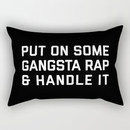Gangsta Rap Funny Quote Rectangular Pillow