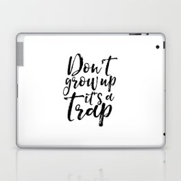 Don't Grow Up it's A Trap, Dr  Quote,Kids Gift,Nursery, Finny,Kids Room Decor,Quote Prints Laptop & iPad Skin