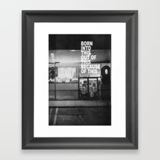 Born Into This Framed Art Print