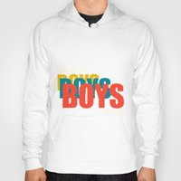 boys Hoodies featuring Boys Boys Boys by Pop Invasion