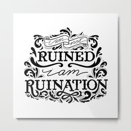 Grishaverse Quote Ruination BW Metal Print