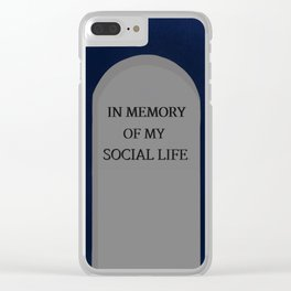 In memory of my social life Clear iPhone Case