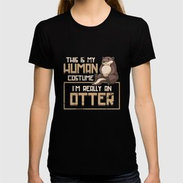 Otter This Is My Human Costume T-shirt