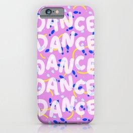 Dance Dance Dance iPhone Case