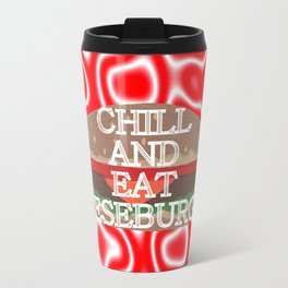 Chill And Eat Cheeseburgers Travel Mug