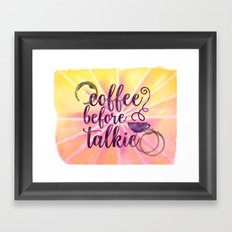 Coffee Before Talkie - Morning Watercolor Coffee Lover's Framed Art Print
