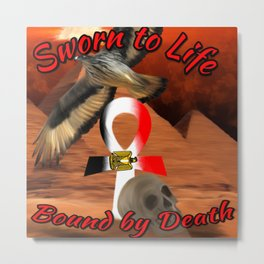 Sworn to Life, Bound by Death Metal Print