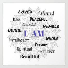 I AM... Positive Affirmation Art Print