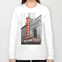 theater Long Sleeve T-shirts featuring Chicago Theater by Chris Martin