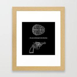 Put a gun to my head... Framed Art Print