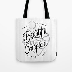 The World's Beautiful If You Complain A Little Less Tote Bag