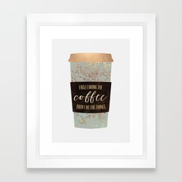 First I Drink The Coffee 1 Framed Art Print