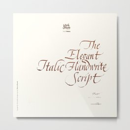 The Elegant Italic Handwrite Script Metal Print