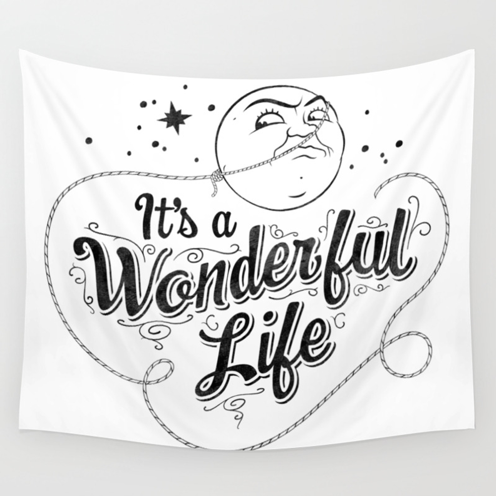 It's A Wonderful Life 2 Tapestry Wall Hanging by Graphicsbyhand TPS8679306