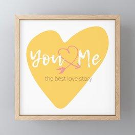 You & Me = The best love story Framed Mini Art Print