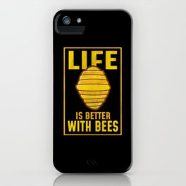 Life Is Better With Bees Beekeeper Gift iPhone Case