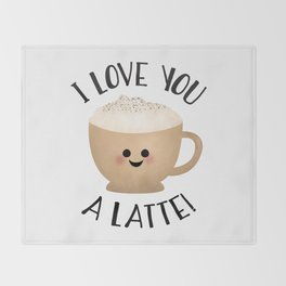 I Love You A LATTE! Throw Blanket