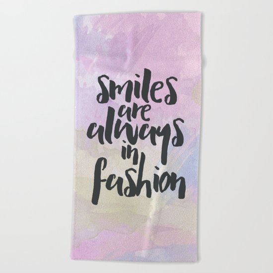 Smiles In Fashion Quote Beach Towel