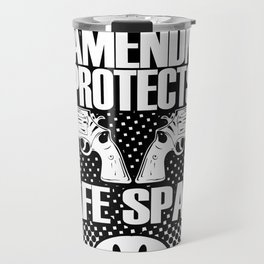 2nd Amendment Protects Safe Spaces Travel Mug